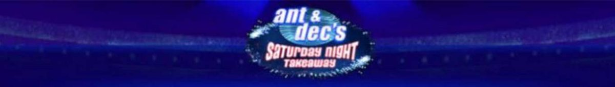 ant & dec's Saturday night Takeaway-slot