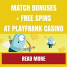 Playfrank Casino Match Bonus