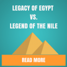 Battle of the Slots: Legacy of Egypt vs Legend of the Nile