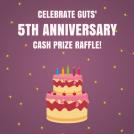Guts 5th Anniversary Raffle