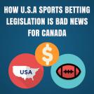 U.S Sports Betting Legislation Bad News for Canada