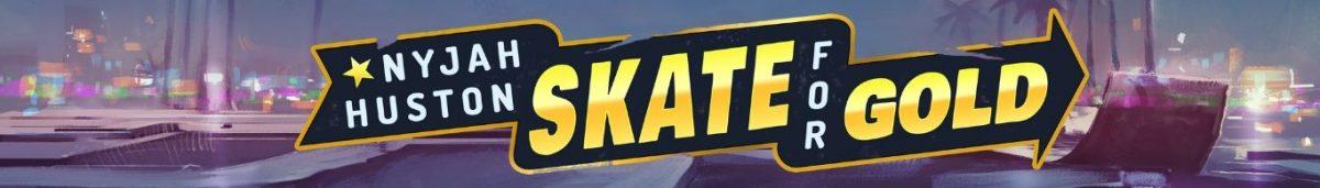Nyjah Huston Skate for Gold 1365 x 195