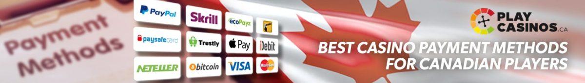 Best Casino Payment Methods Canada