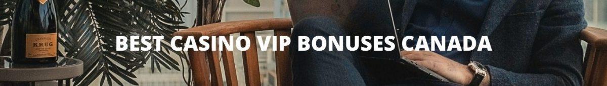 BEST CASINO VIP BONUSES CANADA
