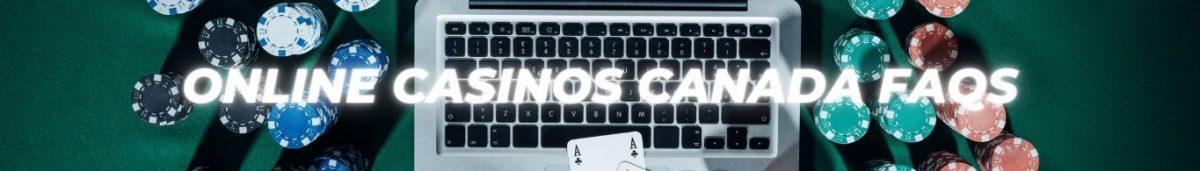 online casinos canada FAQS