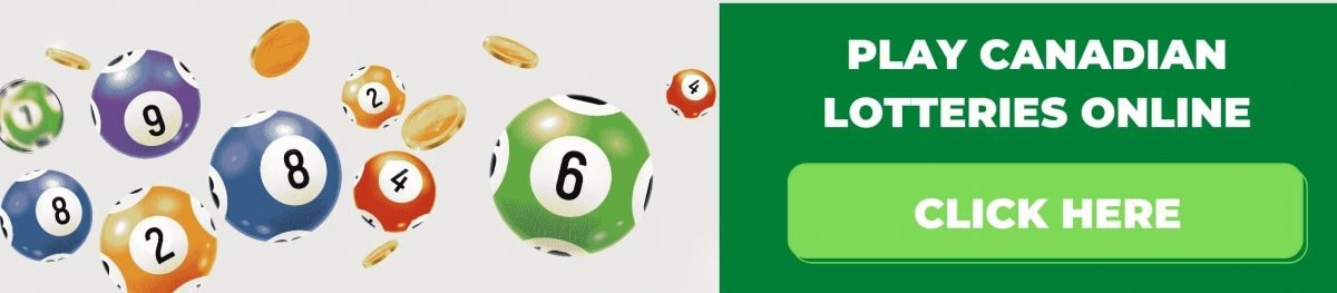 PLAY CANADIAN LOTTERIES ONLINE CLICK HERE!
